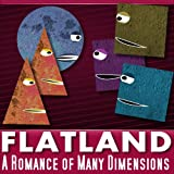 Image of Flatland: A Romance in Many Dimensions - Special Edition - Unabridged and Digitally Illustrated