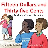 Fifteen Dollars and Thirty-Five Cents: A story about choices (I'm a Great Little Kid)