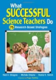 img - for What Successful Science Teachers Do: 75 Research-Based Strategies book / textbook / text book