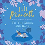 To the Moon and Back | Jill Mansell