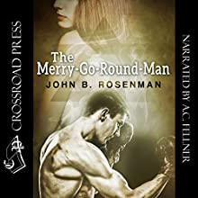 The Merry-Go-Round Man (       UNABRIDGED) by John B. Rosenman Narrated by Aze Fellner
