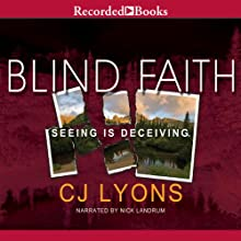 Blind Faith (       UNABRIDGED) by C. J. Lyons Narrated by Nick Landrum