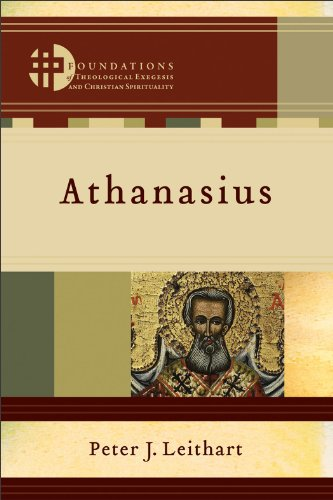 Athanasius (Foundations of Theological Exegesis and Christian Spirituality), Peter J. Leithart