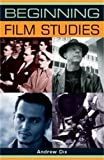 img - for Beginning Film Studies (Beginnings) by Andrew Dix (2008-04-01) book / textbook / text book