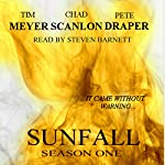 Sunfall: Season One, Episodes 1-6 | Tim Meyer,Chad Scanlon,Pete Draper