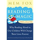 Reading Magic: Why Reading Aloud to Our Children Will Change Their Lives Forever ~ Mem Fox