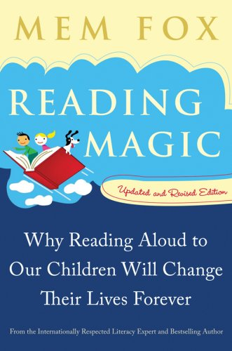 Reading Magic: Why Reading Aloud to Our Children Will...