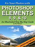 img - for Fix Your Photos with Photoshop Elements 8, 9, & 10 - An Illustrated Step-By-Step Guide book / textbook / text book