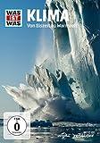 Was ist was - Klima - Von Eiszeit zu Warmzeit