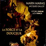 img - for LA FORCE ET LA DOUCEUR/ VITTORIO GHIELMI, LUCA PIANCA by MARIN MARAIS/ JACQUES GALLOT [Korean Imported] (2009) book / textbook / text book