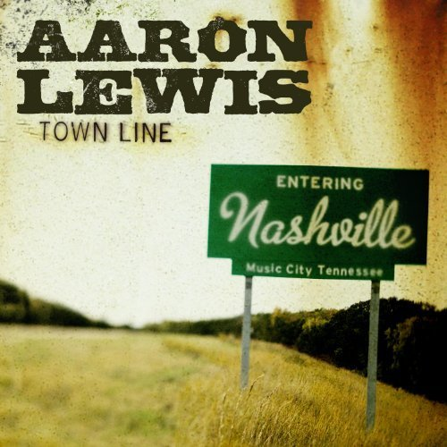 Town Line by Aaron Lewis (2011) Audio CD