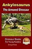 Ankylosaurus - The Armored Dinosaur