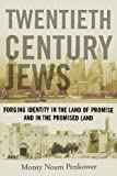 img - for Twentieth Century Jews: Forging Identity in the Land of Promise and in the Promised Land (Judaism and Jewish Life) Hardcover - September 1, 2010 book / textbook / text book