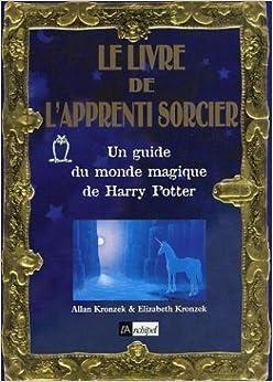 Amazon.fr - Le livre de l'apprenti sorcier - Un guide du monde magique de Harry Potter - Allan