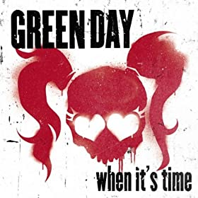 GREEN DAY-WHEN IT'S TIME