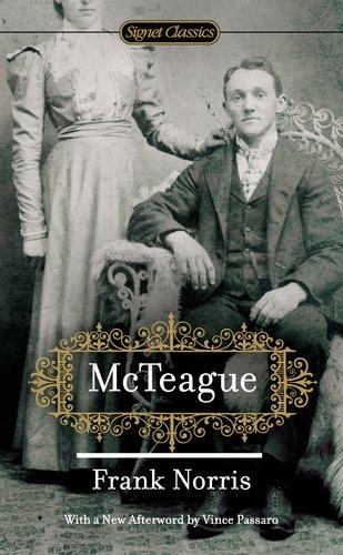 McTeague (Signet Classics), Frank Norris