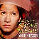 When the Smoke Clears: Deadly Reunions Series #1 (       UNABRIDGED) by Lynette Eason Narrated by Rebecca Mitchell