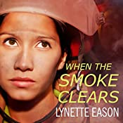 When the Smoke Clears: Deadly Reunions Series #1 | Lynette Eason