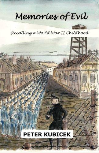 Book: Memories of Evil - A World War II Childhood by Peter Kubicek
