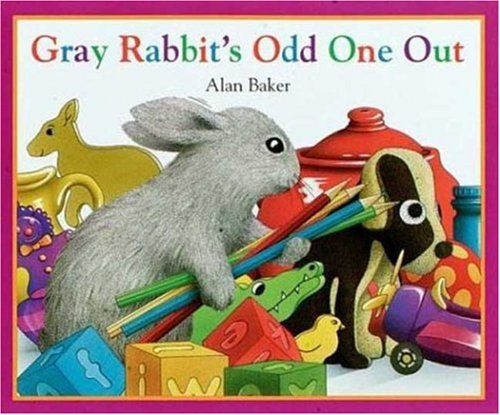 Gray Rabbit's Odd One Out (Little Rabbit Books), Alan Baker