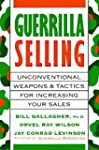 Guerrilla Selling: Unconventional Wea...