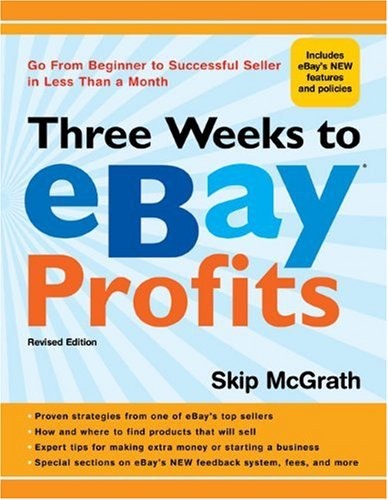 Three Weeks to eBay® Profits, Revised Edition: Go from Beginner to Successful Seller in Less than a Month (Three Weeks to Ebay Profits: Go from Beginner to Successful) (Ebay Sterling Silver compare prices)