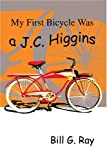 My First Bicycle Was a J.C. Higgins