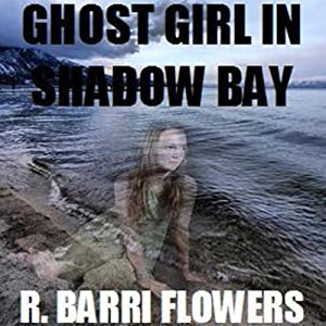 Ghost Girl in Shadow Bay | [R. Barri Flowers]