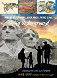 img - for Mount Rushmore, Badlands, Wind Cave: Going Underground (Adventures with the Parkers) book / textbook / text book