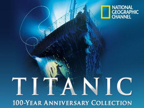 amazoncom titanic 100 year anniversary season 2