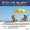 Écoute audio - Le français pour les vacances. 4/2014: Französisch lernen Audio - Französisch für den Urlaub Hörbuch von  div. Gesprochen von:  div.
