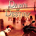 Dawn of Destiny: The Hunters, Book 1 Audiobook by P. D. Musso Narrated by Tara Bast