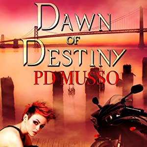 Dawn of Destiny - P. D. Musso