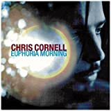 Euphoria Morning Chris Cornell