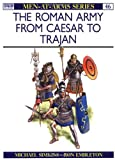 Roman Army from Caesar to Trajan (Men at Arms Series 46)