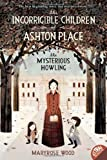 Maryrose Wood The Incorrigible Children of Ashton Place: Book I: The Mysterious Howling (Incorrigible Children of Ashton Place (Quality))