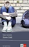 Stone Cold: Schulausgabe für das Niveau B1, ab dem 5. Lernjahr. Ungekürzer englischer Originaltext mit Annotationen (Klett English Editions - Young Adult Literature)