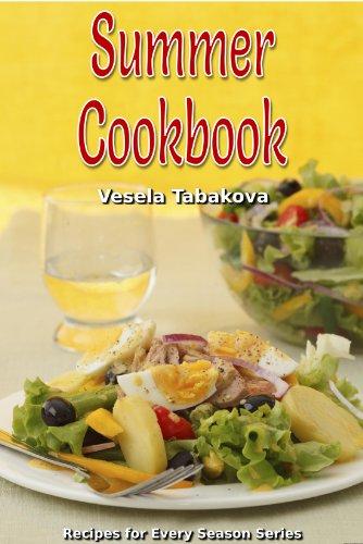 Summer Cookbook (Recipes for Every Season Series) by Vesela Tabakova