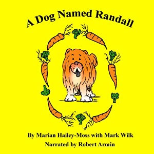A Dog Named Randall: Volume 1 | [Marian Hailey-Moss]