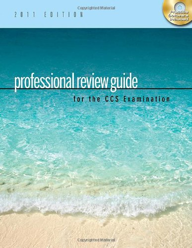 Professional Review Guide For The Ccs Examination, 2011 Edition (Professional Review Guide For The Ccs Examinations)