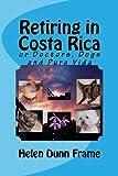 Retiring in Costa Rica: or Doctors, Dogs and Pura Vida