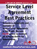 img - for Service Level Agreement Best Practices - Templates, Documents and Examples of SLA's in the Public Domain PLUS access to content.theartofservice.com for downloading. book / textbook / text book