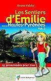 Les Sentiers d'Emilie dans les Hautes-Pyrénées : Tome 2, 25 Promenades pour tous