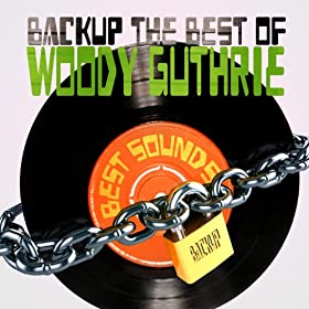 Backup the Best of Woody Guthrie