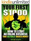Your First $1000 - How to Start an Online Business that Actually Makes Money (English Edition)