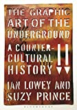 The Graphic Art of the Underground: A Countercultural History