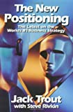 img - for The New Positioning: The Latest on the World's #1 Business Strategy book / textbook / text book