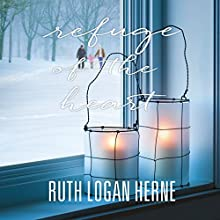 Refuge of the Heart Audiobook by Ruth Logan Herne Narrated by Therese McLaughlin