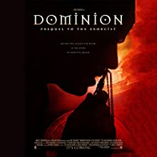 Dominion: Prequel to the Exorcist Audiobook by  Morgan Creek Productions Narrated by  full cast