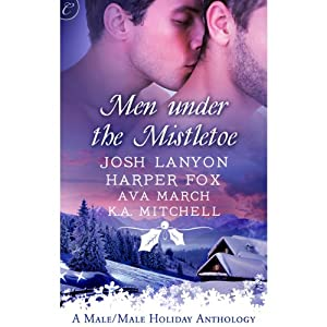 Men Under the Mistletoe | [Ava March, Harper Fox, Josh Lanyon, K.A. Mitchell]